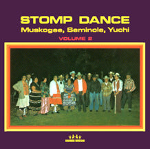 Stomp Dance - Volume 2 - Muskogee, Seminole, Yuchi