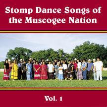 Stomp Dance Songs of the Muscogee Nation V. 1