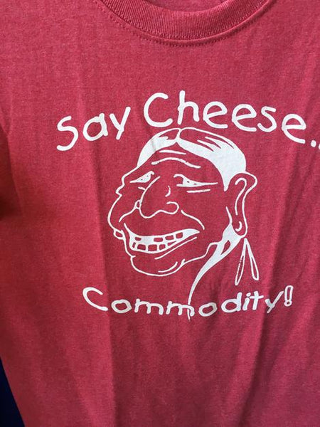 Say Cheese... Commodity T-shirt (Various Colors/Limited Quantities)
