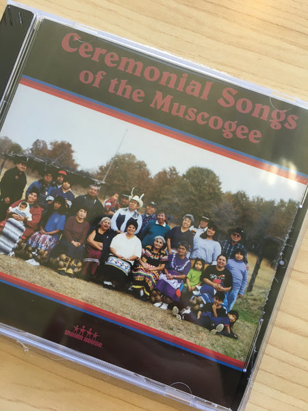 Ceremonial Songs of the Muscogee