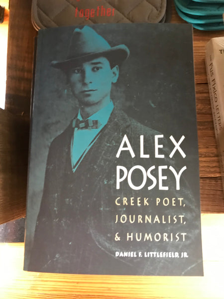 """Alex Posey, Creek Poet, Journalist, & Humorist"""