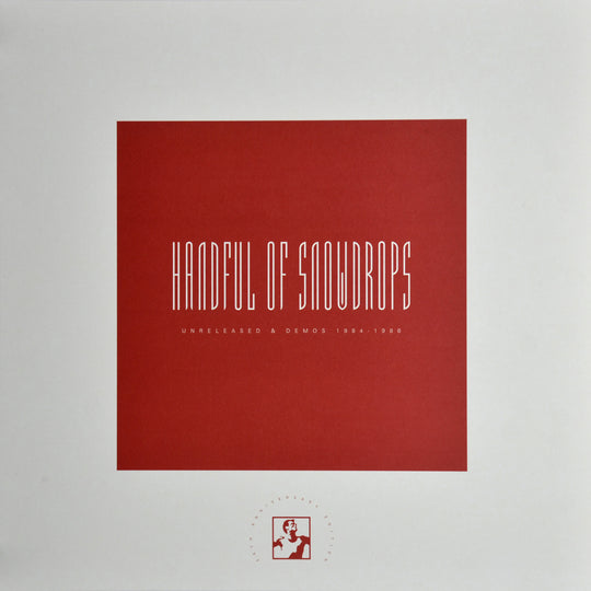 "DOM15-L: Handful Of Snowdrops ""Unreleased & Demos 1984-1986: 25th Anniversary Edition"" LP"