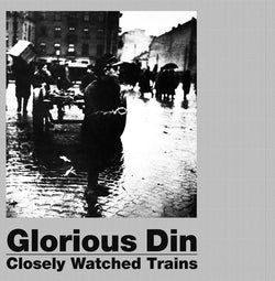 "Glorious Din ""Closely Watched Trains"" LP [OS38]"