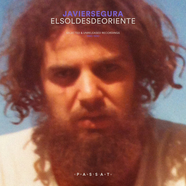"Javier Segura ""El Sol Desde Oriente: Selected & Unreleased Recordings (1980-1990)"" LP [PC001]"