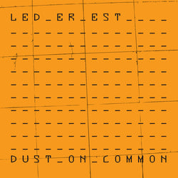 "Led Er Est ""Dust On Common"" LP [MNQ099]"