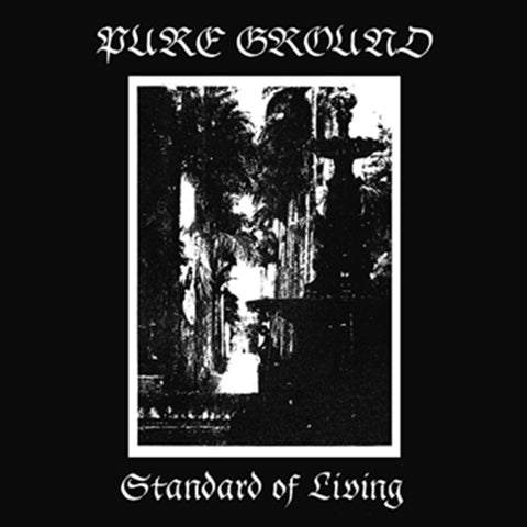 "Pure Ground ""Standard Of Living"" LP [CH-306]"