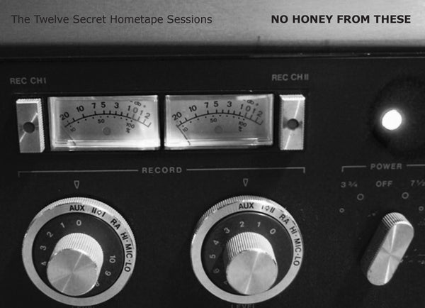 "No Honey From These ""The Twelve Secret Hometape Sessions"" Album Cassette [CC16]"