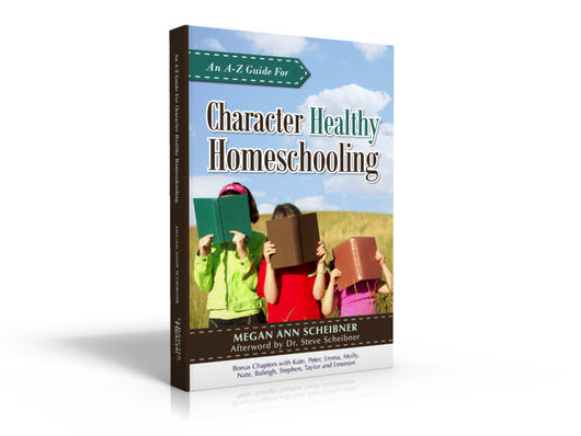 A-Z Guide to Character Healthy Homeschooling Book