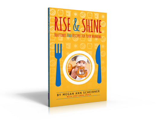 Rise and Shine Book: Recipes and Routines For Your Morning