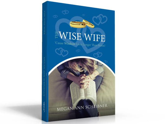 The Wise Wife Book: 'Cause Wisdom Lasts Longer than Botox!