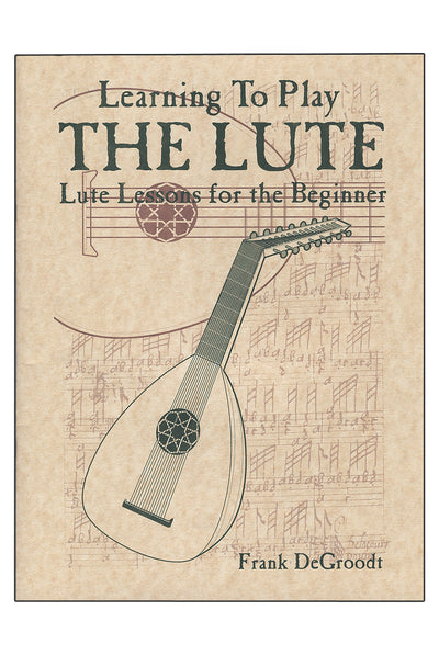 Mid-East Learning to Play the Lute Book by DeGroodt - Lute Instruction - LUTB