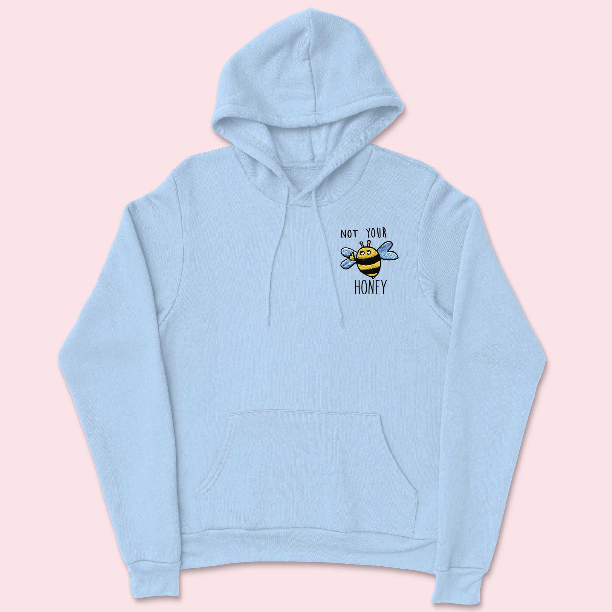 NOT YOUR HONEY- Organic Embroidered Unisex Hoodie