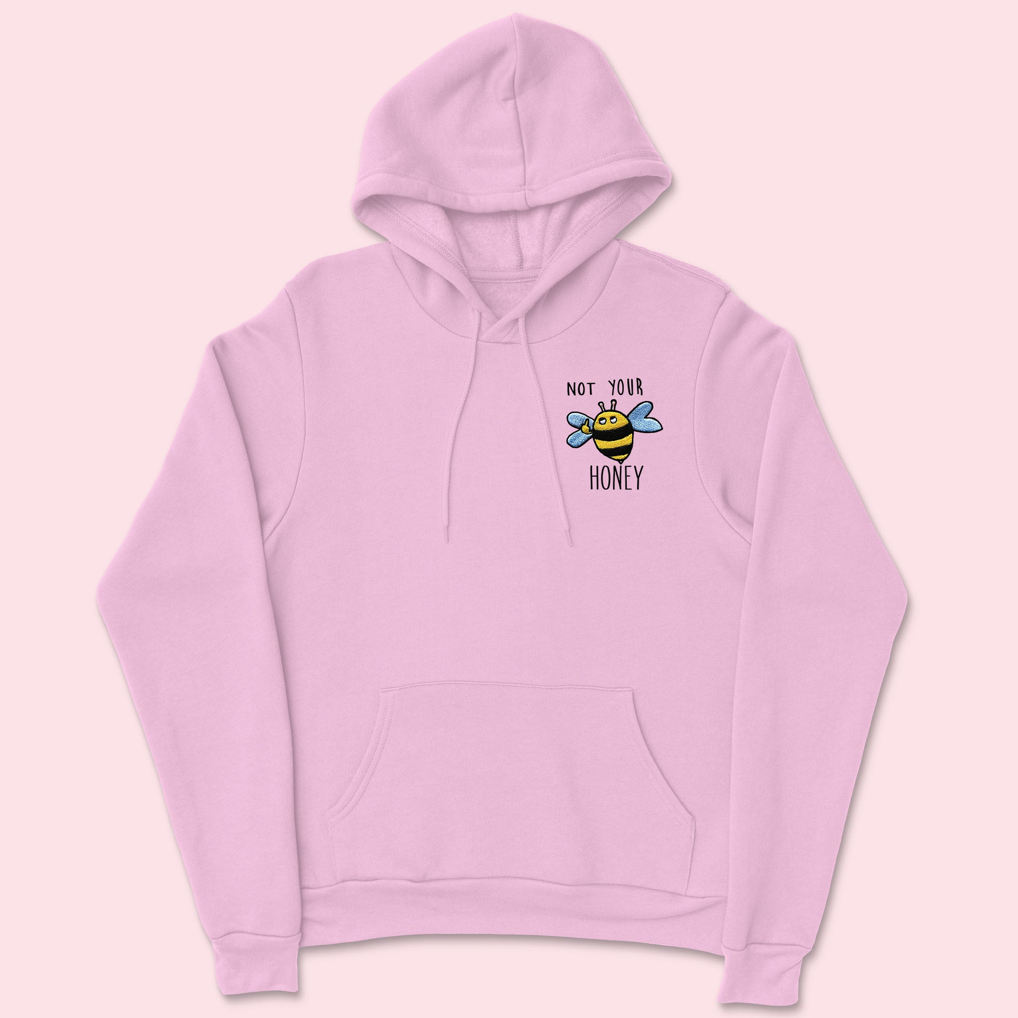 NOT YOUR HONEY- Embroidered Unisex Hoodie