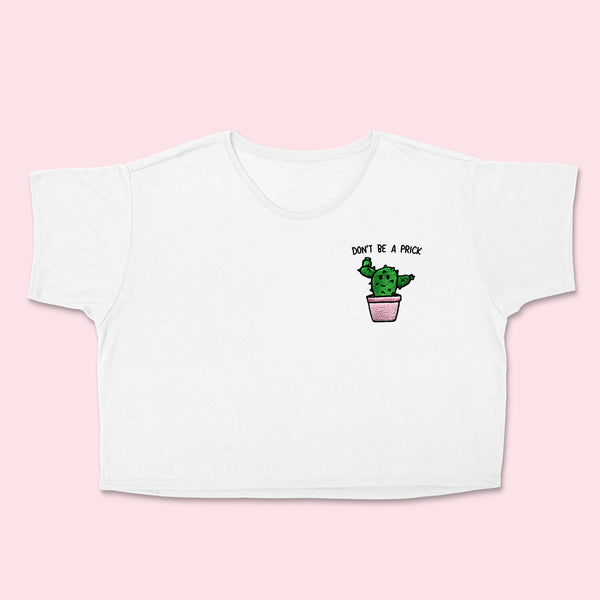 DON'T BE A PRICK- Embroidered Crop Top