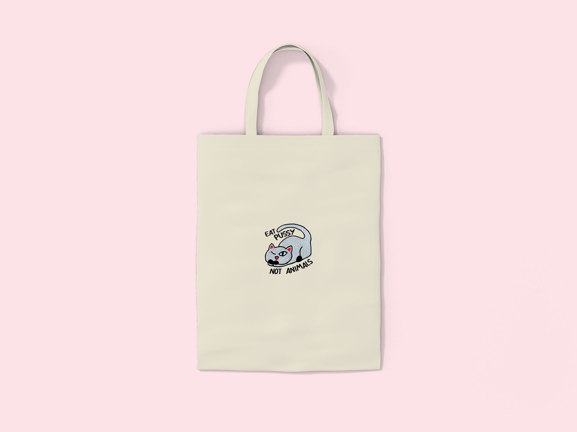 EAT PUSSY- Embroidered Tote Bag