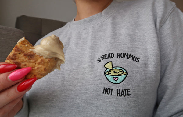 SPREAD HUMMUS NOT HATE- Embroidered Unisex Sweatshirt