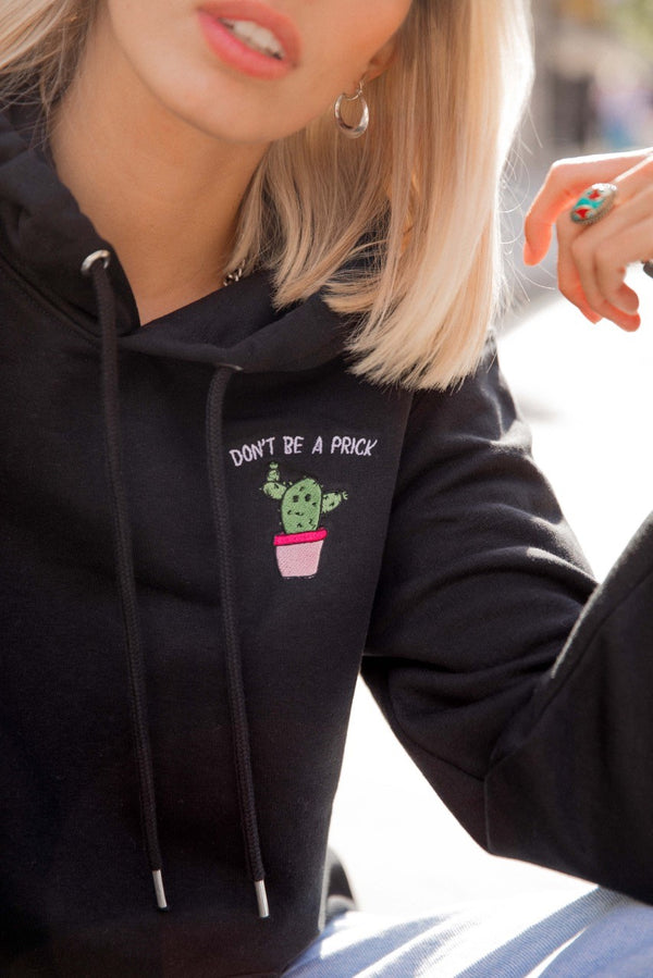 DON'T BE A PRICK- Organic Embroidered Unisex Hoodie