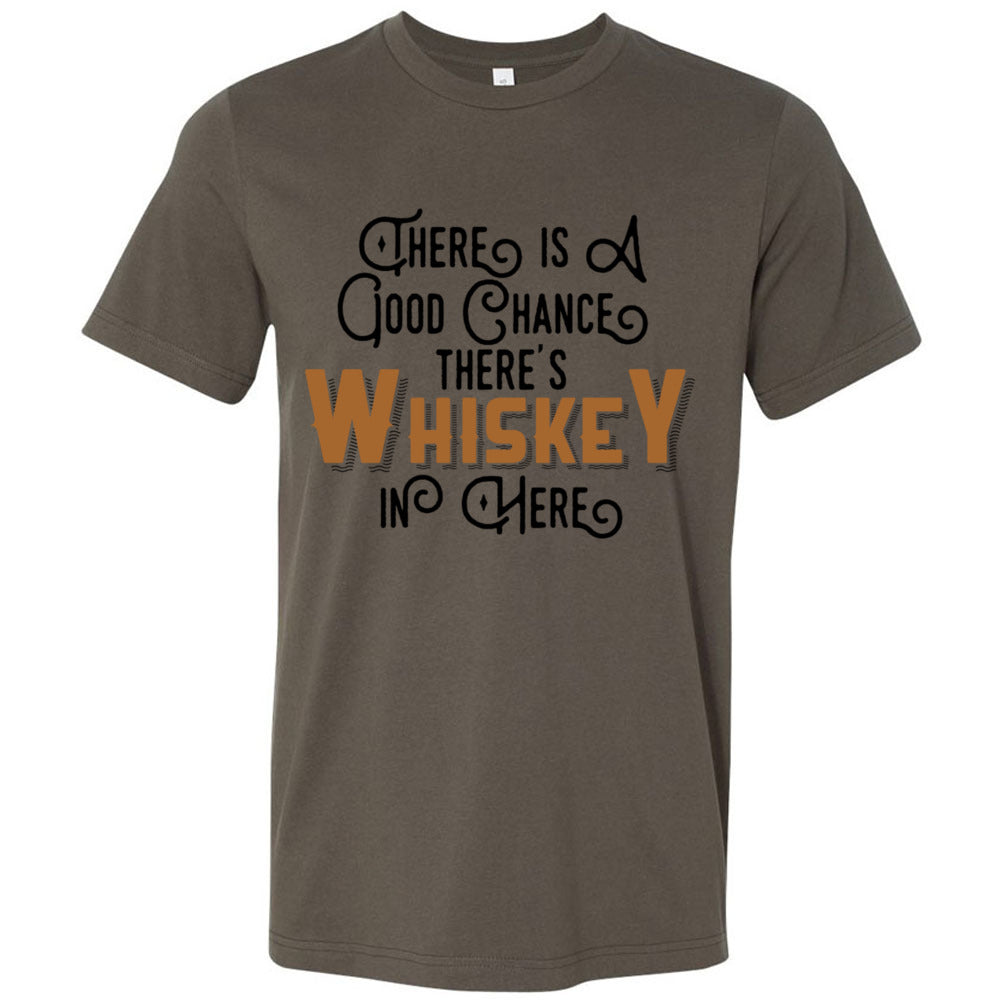 There's a Good Chance There's Whiskey in here Unisex Short Sleeve Jersey Tee - SoREALa