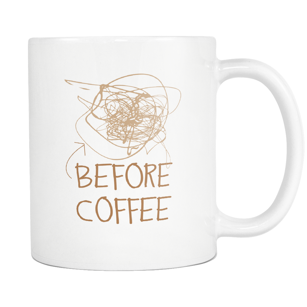 Before Coffee White 11oz Mug - SoREALa
