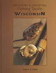 The History & Collectible Fishing Tackle of Wisconsin