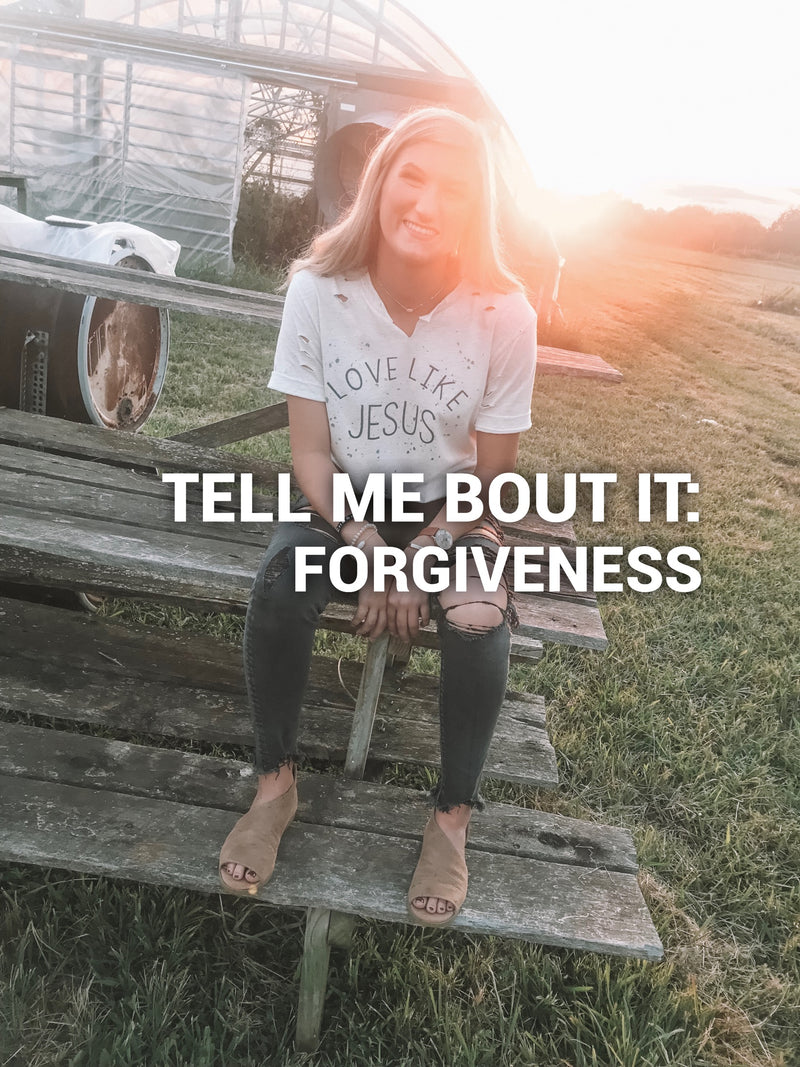 Tell me bout it: FORGIVENESS