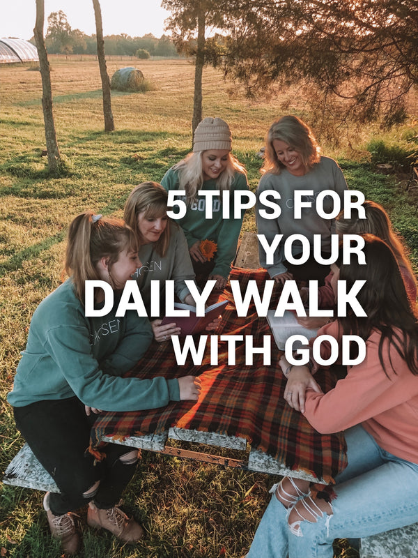 5 Tips for your daily walk with God