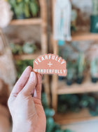 Fearfully + Wonderfully Decal