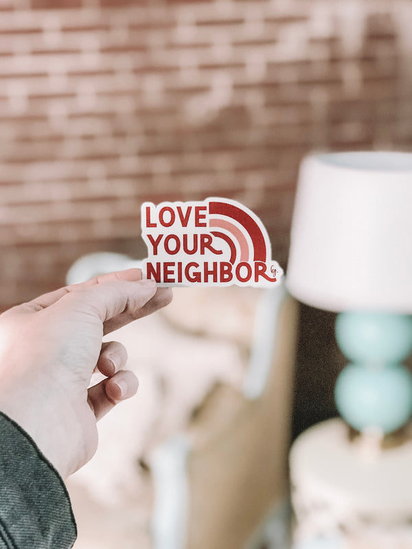 Love Your Neighbor Decal