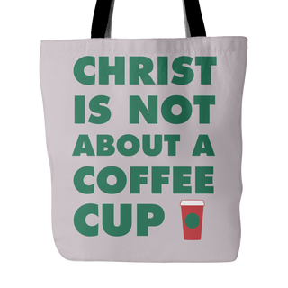 The Radicals - Christ Is Not About A Coffee Cup - Tote Bag