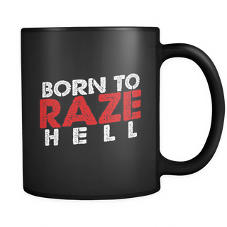 Born To RAZE Hell - Coffee Mug