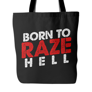 Born To RAZE Hell - Tote Bag