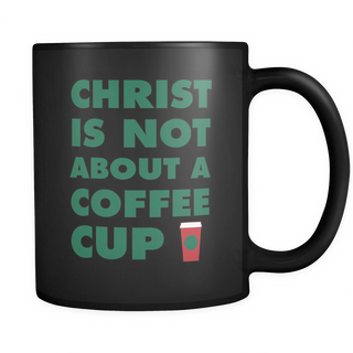 The Radicals - Christ Is Not About A Coffee Cup - Coffee Mug