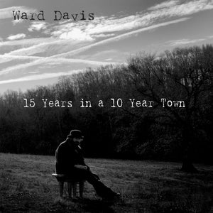 15 Years in a 10 Year Town CD
