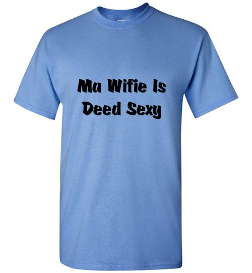 Wifie is Deed Sexy T-Shirt