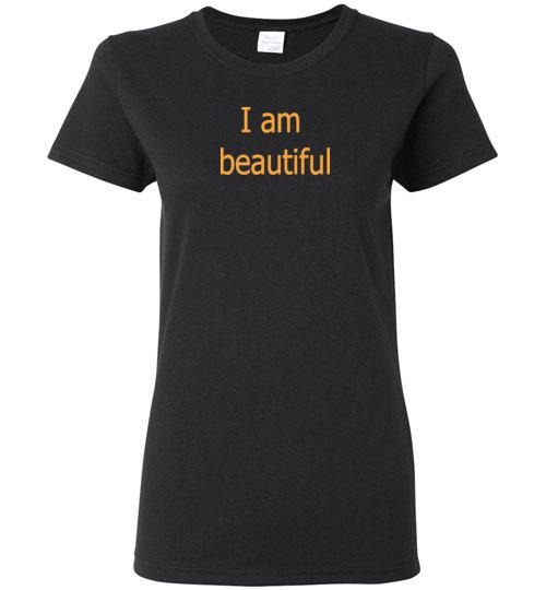 I am beautiful Ladies Tees