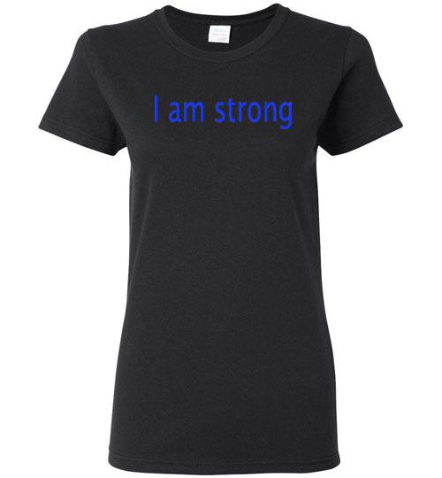 I am Strong Ladies Tees