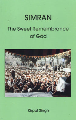 Simran - The Sweet Remembrance of God