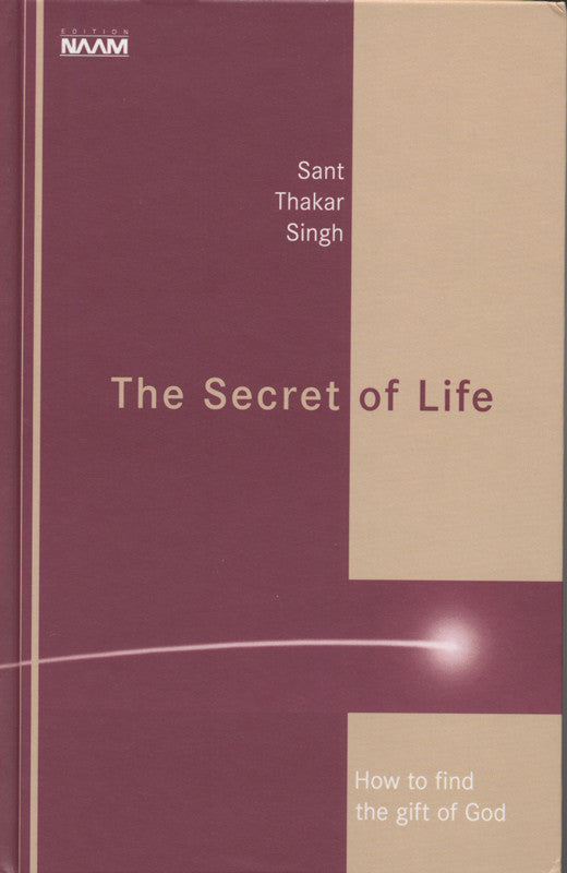 The Secret of Life:   How to Find the Gift of God