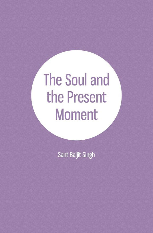 The Soul and the Present Moment - NEW! booklet