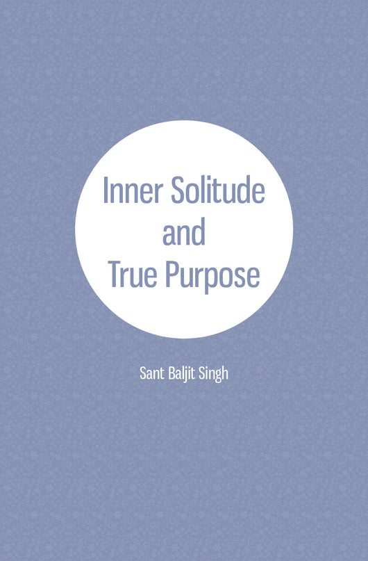 Inner Solitude and True Purpose  - NEW booklet