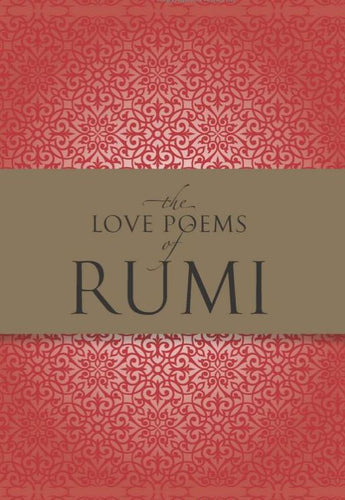 The Love Poems of Rumi - NEW book