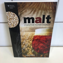 Malt: A Practical Guide from Field to Brewhouse