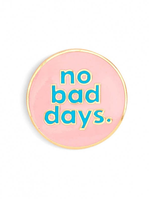 Enamel No Bad Days Pin