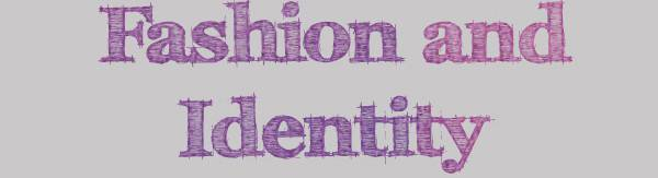 Wear It Your Way: Fashion and Identity