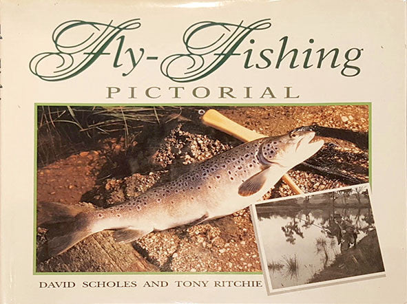 Fly-fishing Pictorial - David Scholes Australia