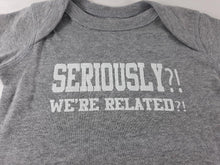 "Little DiLascia Baby ""Seriously?! We're Related?!"" Onesie Grey"