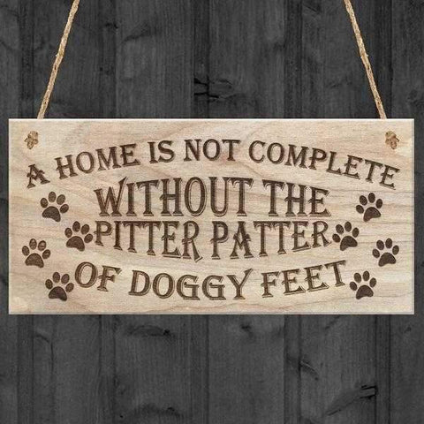 Image of A home is not complete without the pitter patter of Doggy Feet Hanging Sign-DoggyTopia