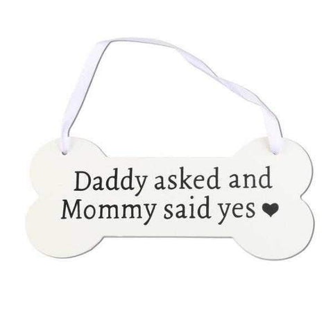 Daddy asked and Mommy said yes - Hanging Sign-DoggyTopia