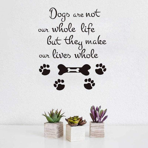 "Image of ""Dogs Are Not our whole life but they make our lives whole"" Wall Decal-DoggyTopia"