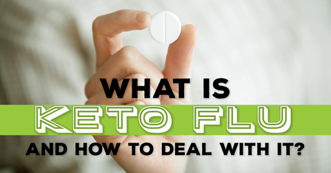 What Is Keto Flu and How to Deal with It?